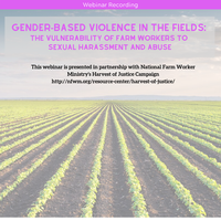 Webinar Recording: Gender-Based Violence in the Fields: Farm Workers and Sexual Abuse